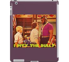 I Pity The Bully iPad Case/Skin