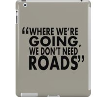 movie quotes: roads iPad Case/Skin