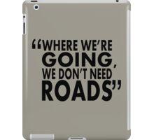 movie quotes: roads iPad Case/Skin