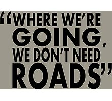 movie quotes: roads Photographic Print