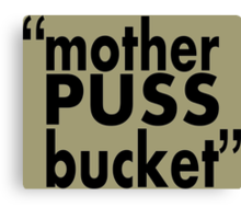 movie quotes: bucket Canvas Print