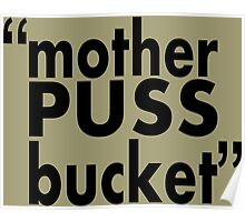 movie quotes: bucket Poster