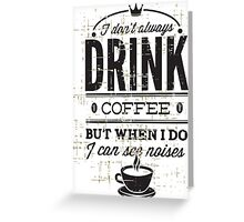 Coffee for Life Greeting Card