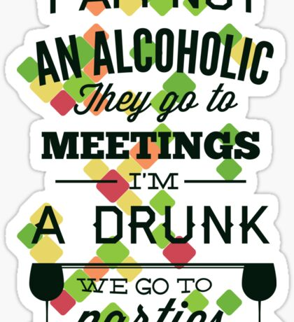 Alcoholic and life Sticker