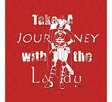 Take A Journey with the Lady Photographic Print