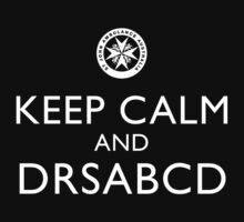 KEEP CALM and DRSABCD shirt by stjohnnsw