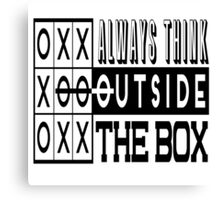 Always think outside the box Canvas Print