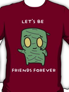 "Amumu - ""LET'S BE FRIENDS FOREVER"" - WHITE TEXT/DARK SHIRTS T-Shirt"