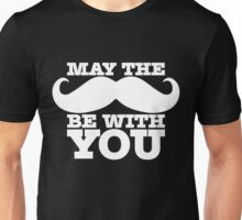 May the 'stache be with you Unisex T-Shirt