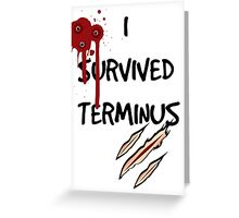 I survived terminus Greeting Card