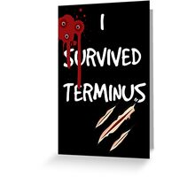 I survived terminus (Black version) Greeting Card
