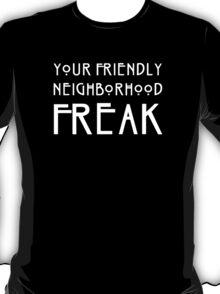 Your Friendly Neighborhood Freak T-Shirt