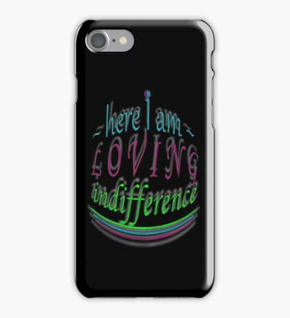 Naturally ~ LOVING indifference iPhone Case/Skin