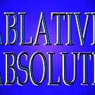 ABLATIVE ABSOLUTE by TeaseTees