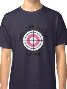 I Shoot Like A Girl Classic T-Shirt