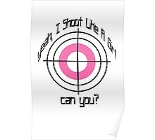 I Shoot Like A Girl Poster