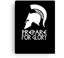 Sparta Prepare for Glory Canvas Print