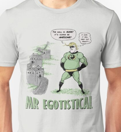 Mr Egotistical Unisex T-Shirt