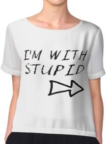 I'm With Stupid Chiffon Top