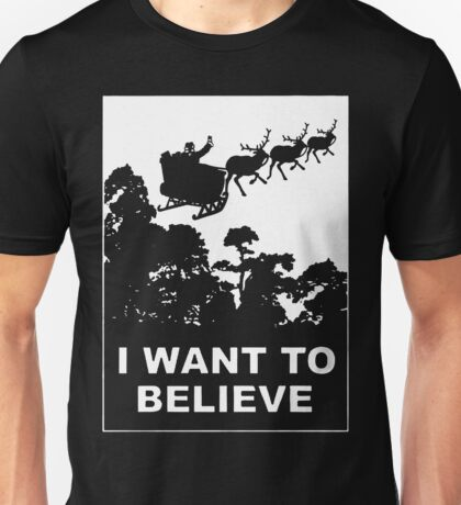 I Want To Believe in Santa Unisex T-Shirt
