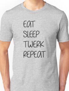 eat sleep twerk repeat Unisex T-Shirt