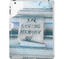 In Loving Memory of  iPad Case/Skin