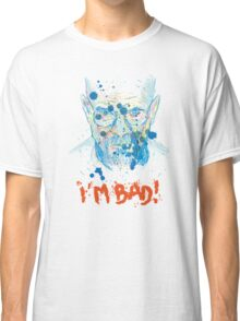 i'm bad Classic T-Shirt