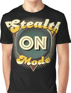 Stealth Mode On Graphic T-Shirt