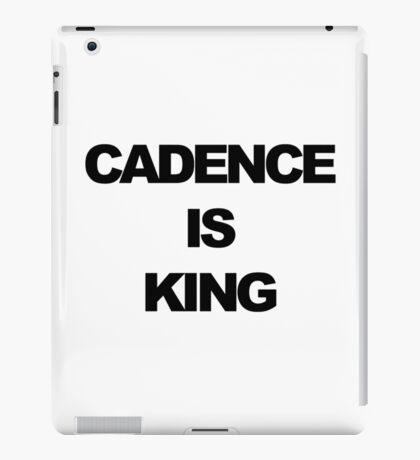 Cadence is King iPad Case/Skin