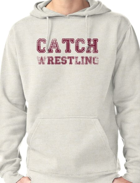 catch wrestling Pullover Hoodie