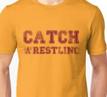 catch wrestling Unisex T-Shirt