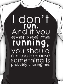 I don't run T-Shirt