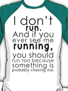 I don't run (black) T-Shirt