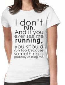 I don't run (black) Womens Fitted T-Shirt