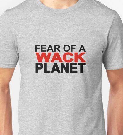 fear of a wack planet Unisex T-Shirt