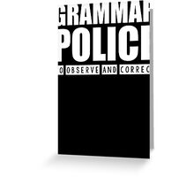 Grammar Police - To Observe And Correct T Shirt Greeting Card