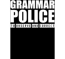 Grammar Police - To Observe And Correct T Shirt Photographic Print