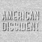 American Dissident by nealcampbell