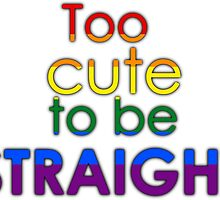 Too cute to be straight - LGBT by Margotte