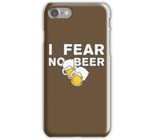 FEAR NO BEER! iPhone Case/Skin