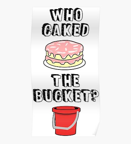 Who Caked the Bucket? Poster