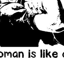 A woman is like a tea bag... Sticker