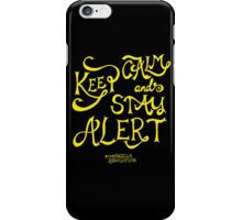 Keep calm and stay alert iPhone Case/Skin