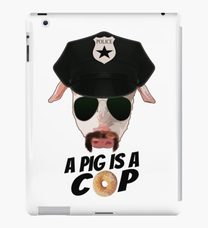 Funny T shirt a Pig is a cop Tees iPad Case/Skin