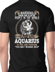 People In The World To Mess With This Aquarius Unisex T-Shirt