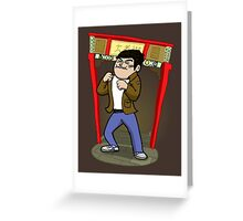 About to kick your ass. Greeting Card