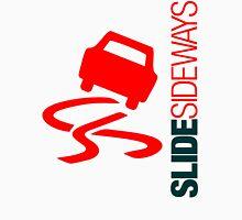 Slide Sideways (6) Unisex T-Shirt