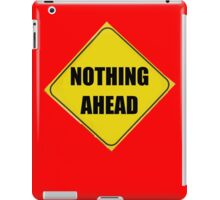 NOTHING AHEAD iPad Case/Skin