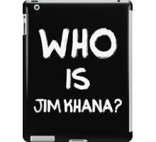 Who is Jim Khana? (2) iPad Case/Skin