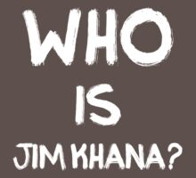 Who is Jim Khana? (2) by PlanDesigner